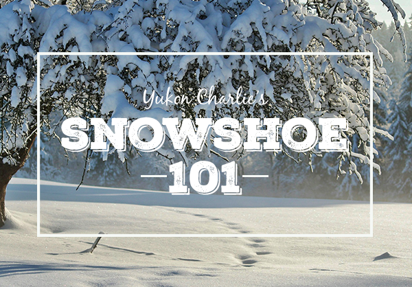 Snowshoe 101 with Yukon Charlie's